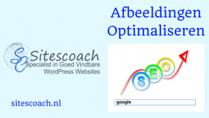 Afbeeldingen optimaliseren website maken wordpress | Sitescoach-Webdesign-Valkenburg