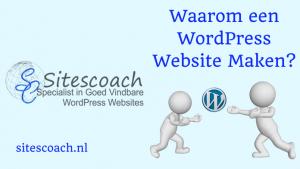 Waarom een Wordpress Website maken |Sitescoach Webdesign Limburg