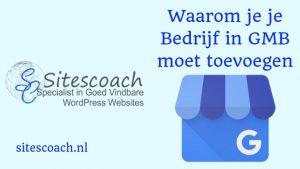 Waarom je Bedrijf in Google Mijn Bedrijf moet worden toegevoegd | Sitescoach-Webdesign-Valkenburg-Limburg