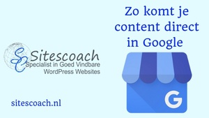 Content direct in Google Zoekresultaten- Sitescoach Webdesign Valkenburg-Limburg