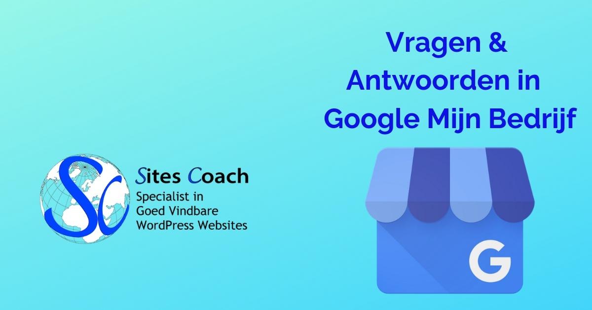 Vraag-en-Antwoord-Google-Mijn-Bedrijf | Sitescoach Webdesign Limburg